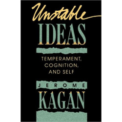 Unstable Ideas: Temperament, Cognition, and Self
