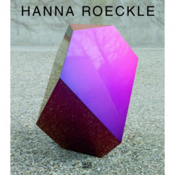 Hanna Roeckle: Configurations in Flow. Werke 2004-2014