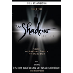 The Shadow Effect: The Journey from Your Darkest Thought to Your Greatest Dream, by Debbie Ford, an Interactive Movie Experience