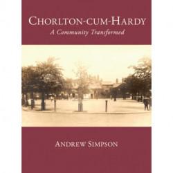 Chorlton-cum-Hardy: A Community Transformed
