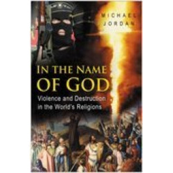 In the Name of God: Violence and Destruction in the World's Religions