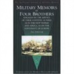 Military Memoirs of Four Brothers: Engaged in the Service of Their Country as Well as in the New World and Africa, as on the Continent of Europe