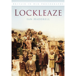 Lockleaze: Britain in Old Photographs