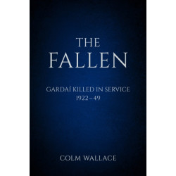 The Fallen: Gardai Killed in Service 1922-49