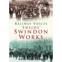 'Inside' Swindon Works: Railway Voices