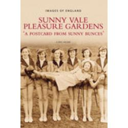 Sunny Vale Pleasure Gardens: A Postcard from Sunny Bunces