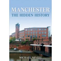 Manchester: The Hidden History