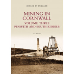 Mining in Cornwall Vol 3: Penwith and South Kerrier
