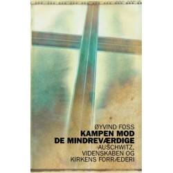 Kampen mod de mindreværdige: Auschwitz, videnskabens og kirkens forræderi