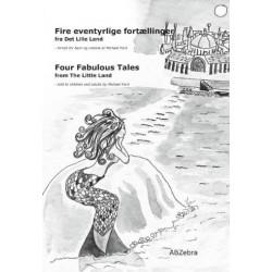 Fire eventyrlige fortællinger fra Det Lille Land - Four fabulous tales from The Little Land