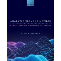 Analytic Element Method: Complex Interactions of Boundaries and Interfaces