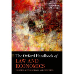 The Oxford Handbook of Law and Economics: Volume 1: Methodology and Concepts, Volume 2: Private and Commercial Law, and Volume 3: Public Law and Legal Institutions