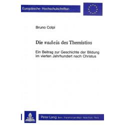 Die Paideia Des Themistios: Ein Beitrag Zur Geschichte Der Bildung Im Vierten Jahrhundert Nach Christus