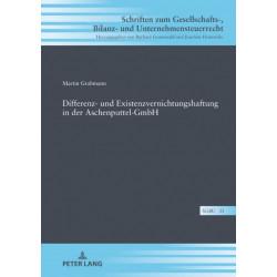 Differenz- und Existenzvernichtungshaftung in der Aschenputtel-GmbH