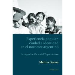 Experiencia Popular, Ciudad e Identidad en el Noroeste Argentino: La Organizacion Social Tupac Amaru
