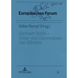 Herbert Gruhl - Unter Den Karawanen Der Blinden: Schlusseltexte, Interviews Und Reden (1976-1993)