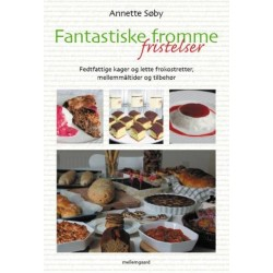 Fantastiske fromme fristelser: fedtfattige kager og lette frokostretter, mellemmåltider og tilbehør