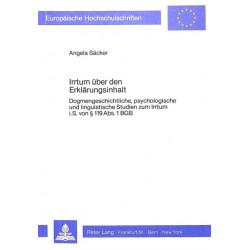 Irrtum Ueber Den Erklaerungsinhalt: Dogmengeschichtliche, Psychologische Und Linguistische Studien Zum Irrtum I.S. Von 119 ABS. 1 Bgb