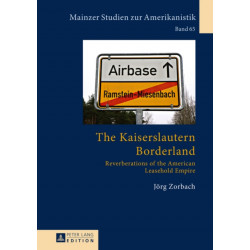 The Kaiserslautern Borderland: Reverberations of the American Leasehold Empire