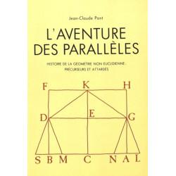 L'Aventure Des Paralleles: Histoire de La Geometrie Non Euclidienne: Precurseurs Et Attardes