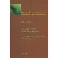 """L'Enigme Des Mathematiques: La Mathematisation Du Reel Et La """"metaphysique- Tome I"""