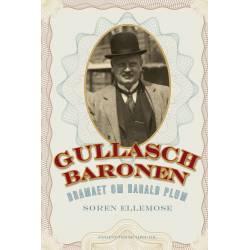 Gullaschbaronen: Dramaet om Harald Plum (1881-1929)