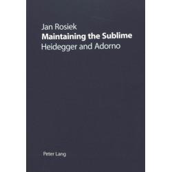 Maintaining the Sublime: Heidegger and Adorno