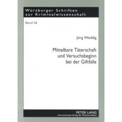 """Mittelbare Taterschaft Und Versuchsbeginn Bei Der Giftfalle: Eine Auseinandersetzung Mit Dem """"passauer Apothekerfall"""" (Bghst 43, 177 Ff.)"""