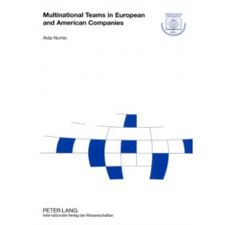 Multinational Teams in European and American Companies