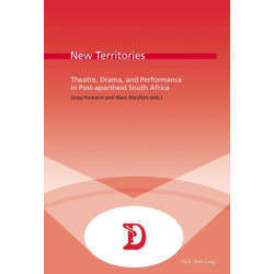 New Territories: Theatre, Drama, and Performance in Post-apartheid South Africa
