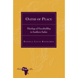 Oaths of Peace: Theology of Peacebuilding in Southern Sudan
