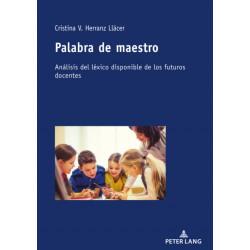 Palabra de maestro- Analisis del lexico disponible de los futuros docentes: Analisis del Lexico Disponible de Los Futuros Docentes