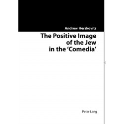 The Positive Image of the Jew in the Comedia