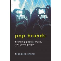 Pop Brands: Branding, Popular Music, and Young People