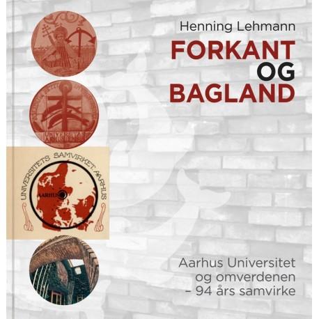 Forkant og bagland: Aarhus Universitet og omverdenen - 94 års samvirke