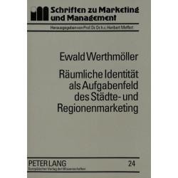 Raeumliche Identitaet ALS Aufgabenfeld Des Staedte- Und Regionenmarketing: Ein Beitrag Zur Fundierung Des Placemarketing