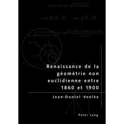 Renaissance de la Geometrie Non Euclidienne Entre 1860 Et 1900