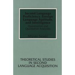 Second Language Proficiency, Foreign Language Aptitude, and Intelligence: Quantitative and Qualitative Analyses