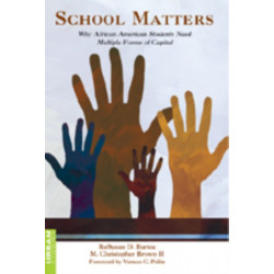 School Matters: Why African American Students Need Multiple Forms of Capital