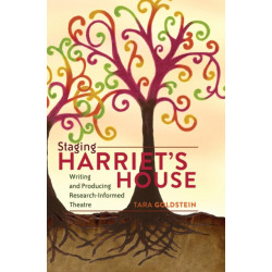 Staging Harriet's House: Writing and Producing Research-Informed Theatre