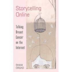 Storytelling Online: Talking Breast Cancer on the Internet