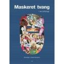 Maskeret Tvang: en antologi