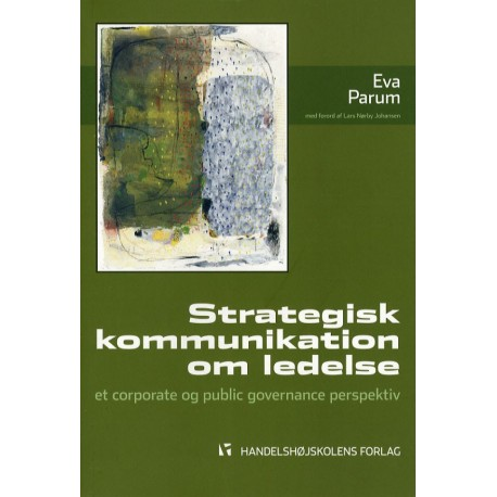 Strategisk kommunikation om ledelse: et corporate og public governance perspektiv