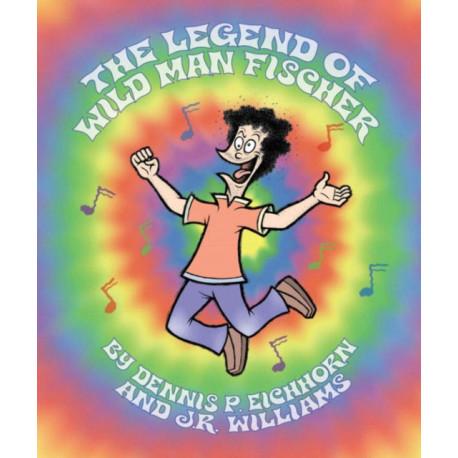 The Legend of Wild Man Fischer