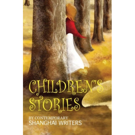 Children's Stories: By Contemporary Shanghai Writers