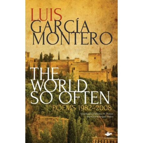 The World So Often: Poems 1982-2008