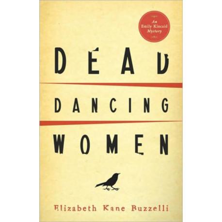 Dead Dancing Women: An Emily Kincaid Mystery