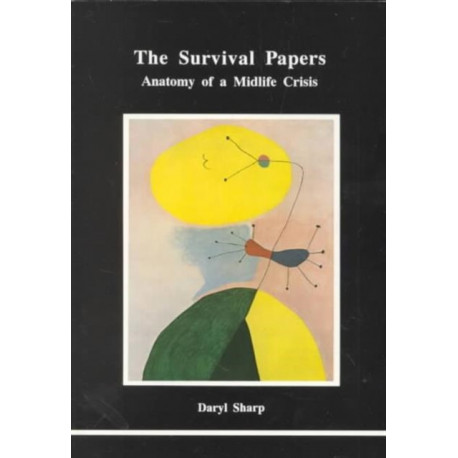 The Survival Papers: Anatomy of a Midlife Crisis