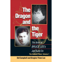 The Dragon and the Tiger, Volume 1: The Birth of Bruce Lee's Jeet Kune Do