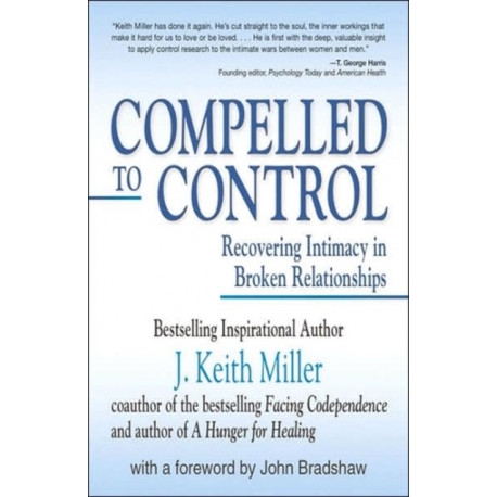 Compelled to Control: Recovering Intimacy in Broken Relationships